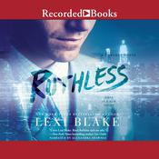 Ruthless by  Lexi Blake audiobook