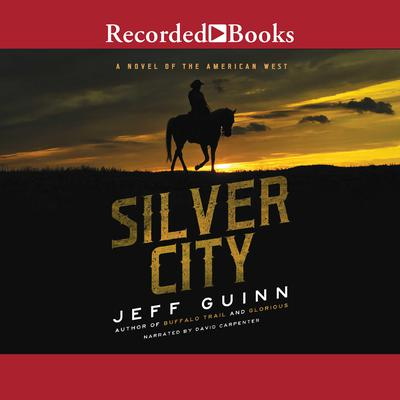 Silver City by Jeff Guinn audiobook