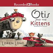 Otis and the Kittens by  Loren Long audiobook