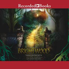 Brightwood by Tania Unsworth audiobook