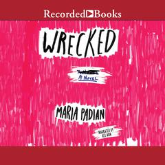 Wrecked by Maria Padian audiobook