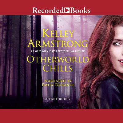 Otherworld Chills by Kelley Armstrong audiobook