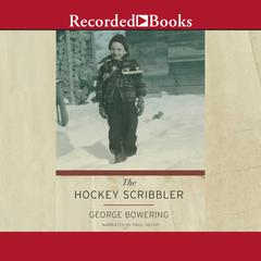 The Hockey Scribbler by George Bowering audiobook