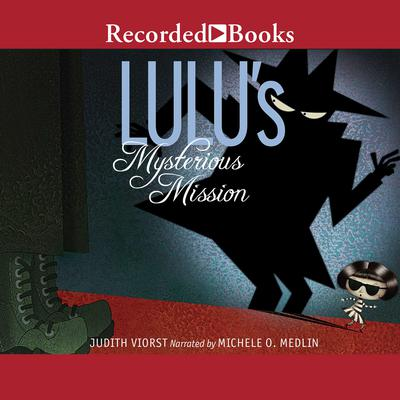 Lulu's Mysterious Mission by Judith Viorst audiobook
