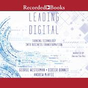 Leading Digital by  Andrew McAfee audiobook