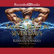 How to Tame a Beast in Seven Days by  Kerrelyn Sparks audiobook