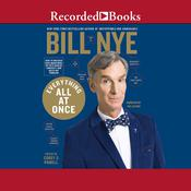Everything All at Once by  Bill Nye audiobook