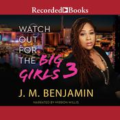 Watch Out for the Big Girls 3 by  J. M. Benjamin audiobook