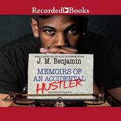 Memoirs of an Accidental Hustler by  J. M. Benjamin audiobook