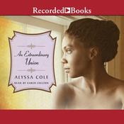 An Extraordinary Union by  Alyssa Cole audiobook