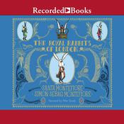 The Royal Rabbits of London by  Simon Sebag Montefiore audiobook