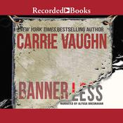 Bannerless by  Carrie Vaughn audiobook