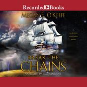 Break the Chains by  Megan E. O'Keefe audiobook