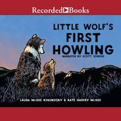 Little Wolf's First Howling by  Laura McGee Kvasnosky audiobook