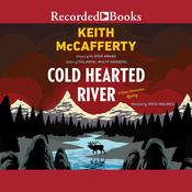 Cold Hearted River by  Keith McCafferty audiobook