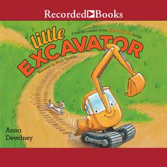 Little Excavator by Anna Dewdney audiobook