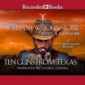 Ten Guns From Texas by  J. A. Johnstone audiobook