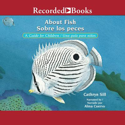 About Fish/Sobre los peces by Cathryn Sill audiobook
