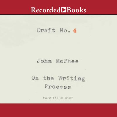 Draft No. 4 by John McPhee audiobook