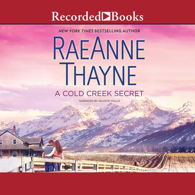 A Cold Creek Secret by RaeAnne Thayne audiobook