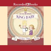 His Royal Highness, King Baby by  Sally Lloyd-Jones audiobook