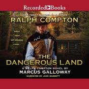 Ralph Compton The Dangerous Land by  Marcus Galloway audiobook