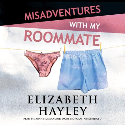 Misadventures with My Roommate by Elizabeth Hayley audiobook