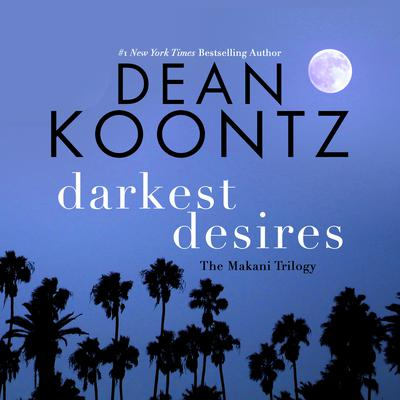 Darkest Desires by Dean Koontz audiobook