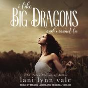 I Like Big Dragons and I Cannot Lie by  Lani Lynn Vale audiobook