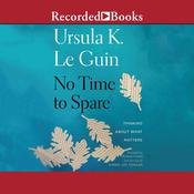 No Time to Spare by  Ursula K. Le Guin audiobook