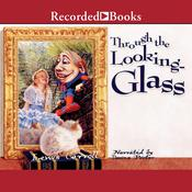 Through the Looking Glass by  Lewis Carroll audiobook