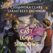 Cast Long Shadows by  Sarah Rees Brennan audiobook
