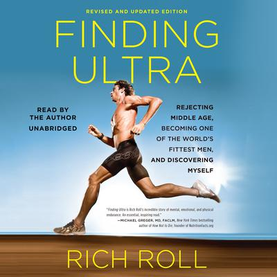 Finding Ultra, Revised and Updated Edition by Rich Roll audiobook