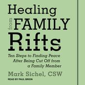 Healing From Family Rifts by  Mark Sichel audiobook