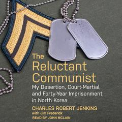 The Reluctant Communist by Charles Robert Jenkins audiobook