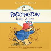 Paddington Races Ahead by  Michael Bond audiobook