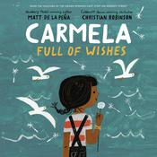Carmela Full of Wishes by  Matt de la Peña audiobook