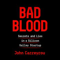 Bad Blood by John Carreyrou audiobook