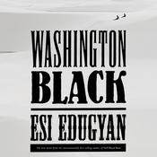 Washington Black by  Esi Edugyan audiobook