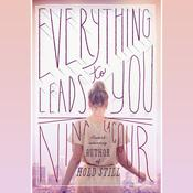 Everything Leads to You by  Nina LaCour audiobook