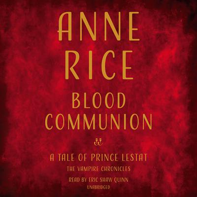 Blood Communion by Anne Rice audiobook