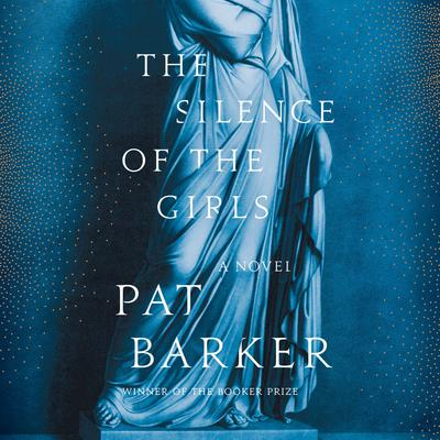 The Silence of the Girls by Pat Barker audiobook