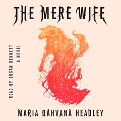 The Mere Wife by Maria Dahvana Headley audiobook