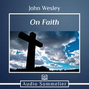 On Faith by  John Wesley audiobook