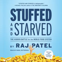 Stuffed and Starved by Raj Patel audiobook