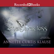 The Silver Kiss by  Annette Curtis Klause audiobook