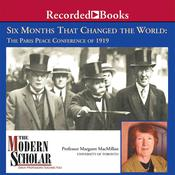 Six Months That Changed the World by  Margaret MacMillan audiobook