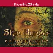 Skin Hunger by  Kathleen Duey audiobook