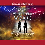 So You Want to Be a Wizard by  Diane Duane audiobook