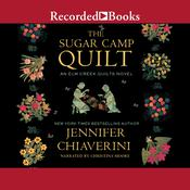 The Sugar Camp Quilt by  Jennifer Chiaverini audiobook